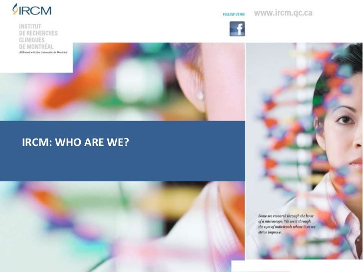 IRCM: WHO ARE WE?