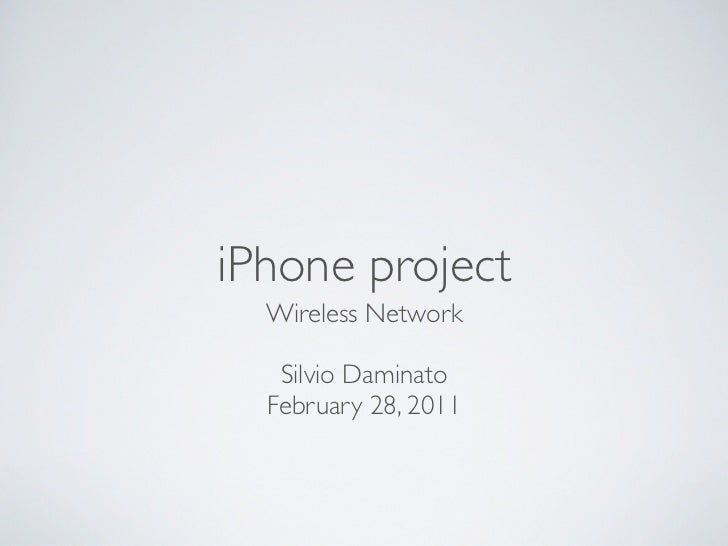 iPhone project  Wireless Network   Silvio Daminato  February 28, 2011