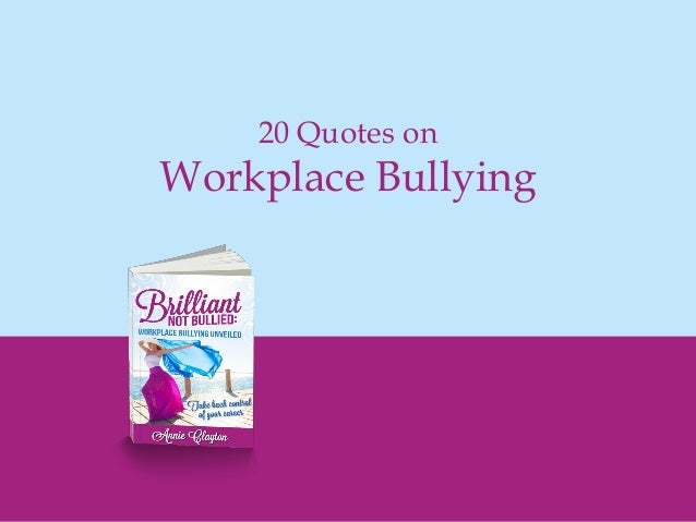 Workplace Bullying Quotes Amazing Quotes About Bullying