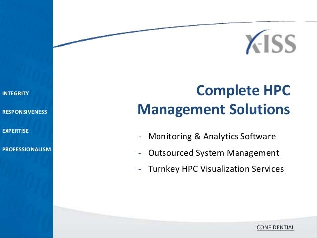 INTEGRITY               Complete HPCRESPONSIVENESS    Management SolutionsEXPERTISE                  - Monitoring & Analyt...