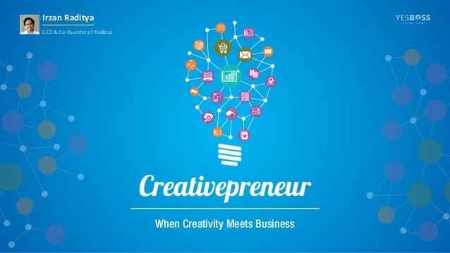 When Creativity Meets Business Creativepreneur Irzan Raditya CEO & Co-Founder of YesBoss