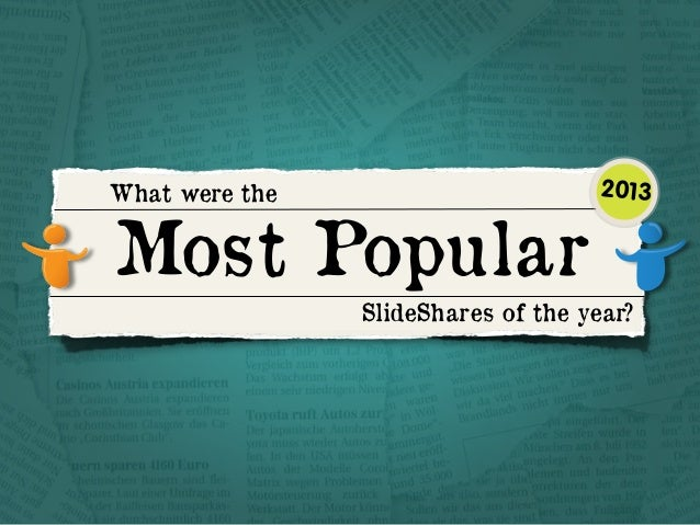 What were the  Most Popular  2013  SlideShares of the year?