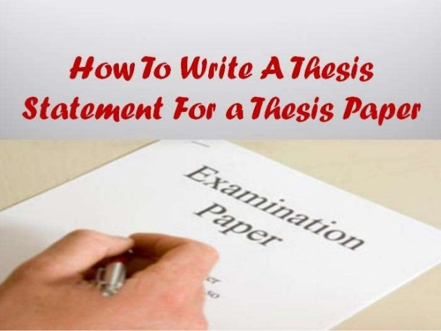 How To Write A Thesis Statement For a Thesis Paper