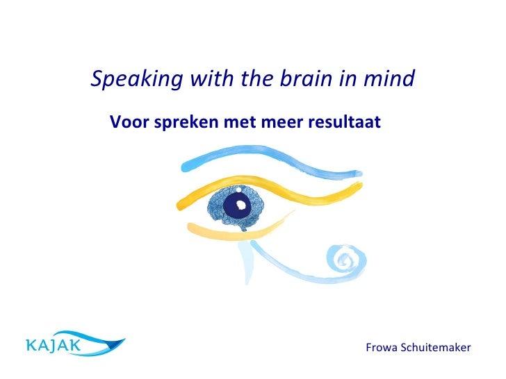 Speaking with the brain in mind   Frowa Schuitemaker  Voor spreken met meer resultaat