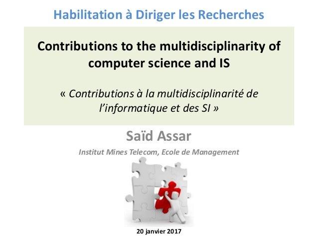 Contributions to the multidisciplinarity of computer science and IS « Contributions à la multidisciplinarité de l'informat...
