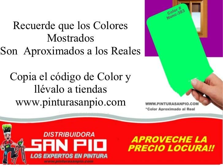 Recuerde que los Colores        MostradosSon Aproximados a los Reales Copia el código de Color y     llévalo a tiendas  ww...