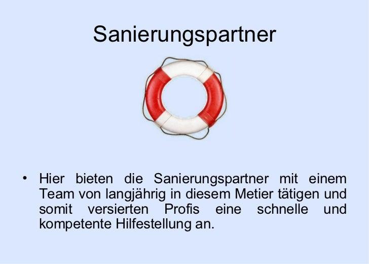 Sanierungspartner• Hier bieten die Sanierungspartner mit einem  Team von langjährig in diesem Metier tätigen und  somit ve...