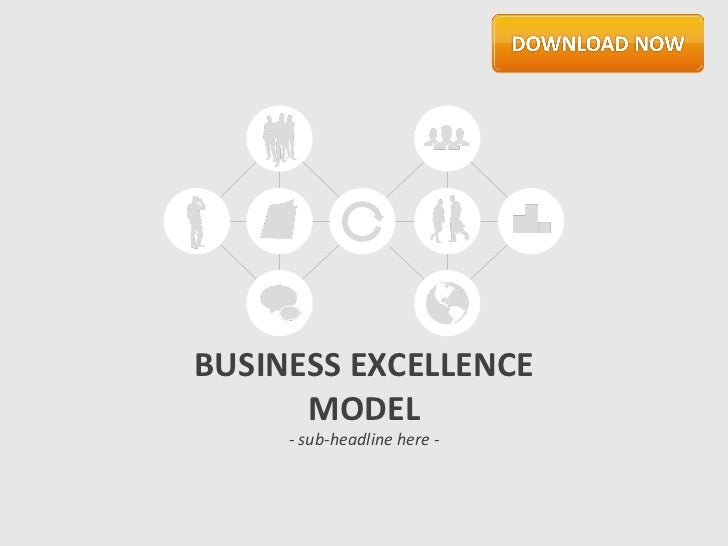 BUSINESS EXCELLENCE      MODEL     - sub-headline here -