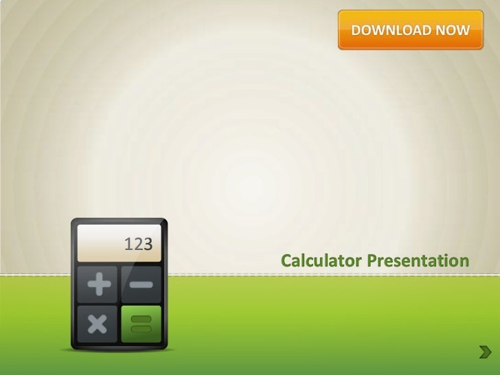 Calculator             123                   Calculator Presentation