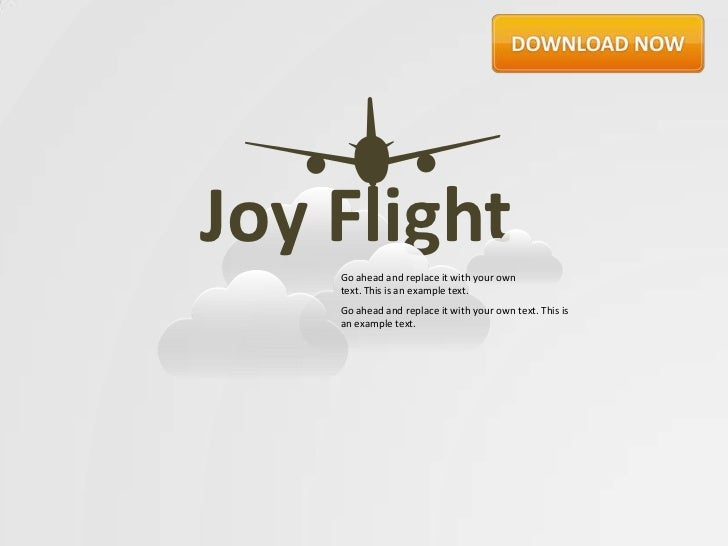 Joy Flight    Go ahead and replace it with your own    text. This is an example text.    Go ahead and replace it with your...
