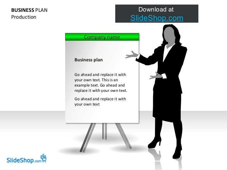 BUSINESS  PLAN Production Business plan Go ahead and replace it with your own text. This is an example text. Go ahead and ...