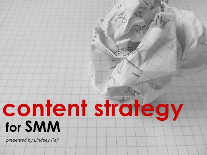 content strategy   for  SMM   presented by Lindsey Fair