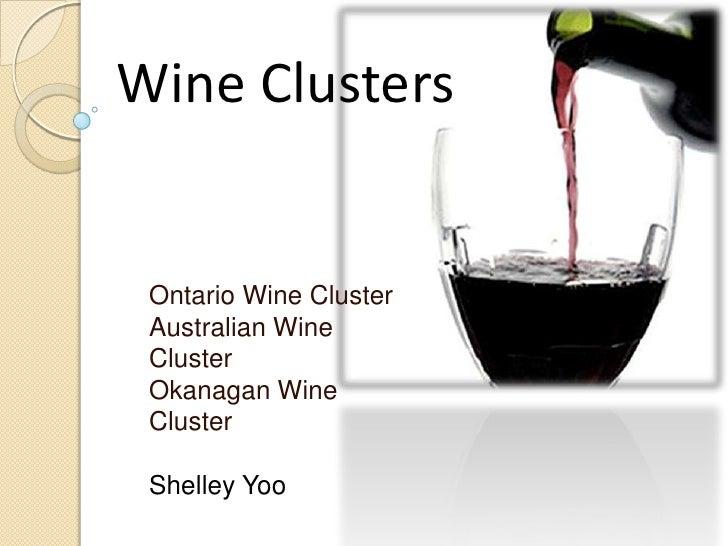 Wine Clusters    Ontario Wine Cluster  Australian Wine  Cluster  Okanagan Wine  Cluster   Shelley Yoo