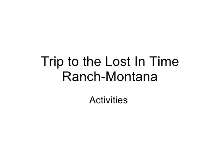 Trip to the Lost In Time Ranch-Montana Activities