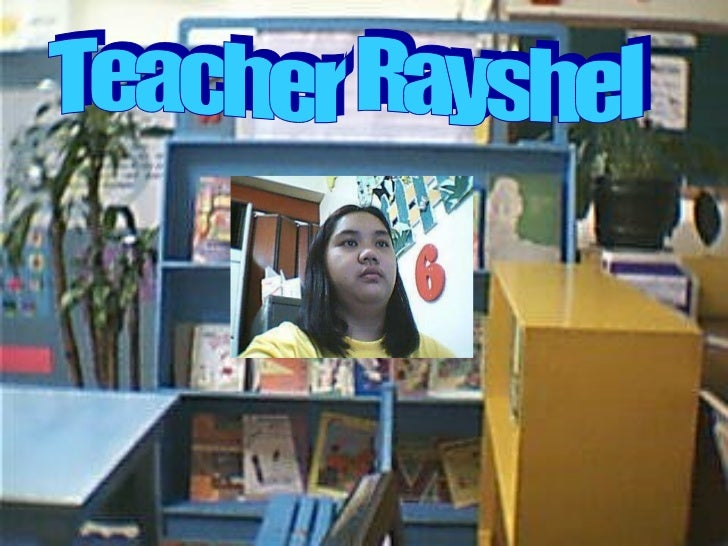 Teacher Rayshel