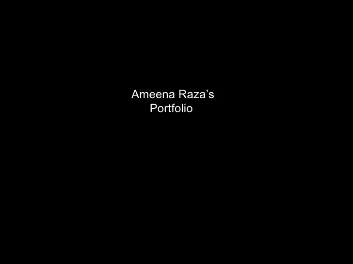 Ameena Raza's Portfolio