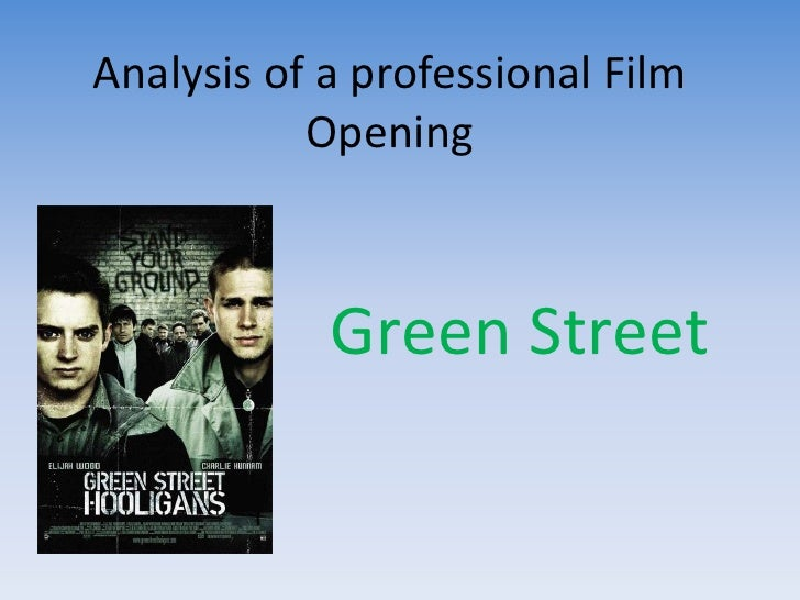Analysis of a professional Film Opening<br />Green Street<br />