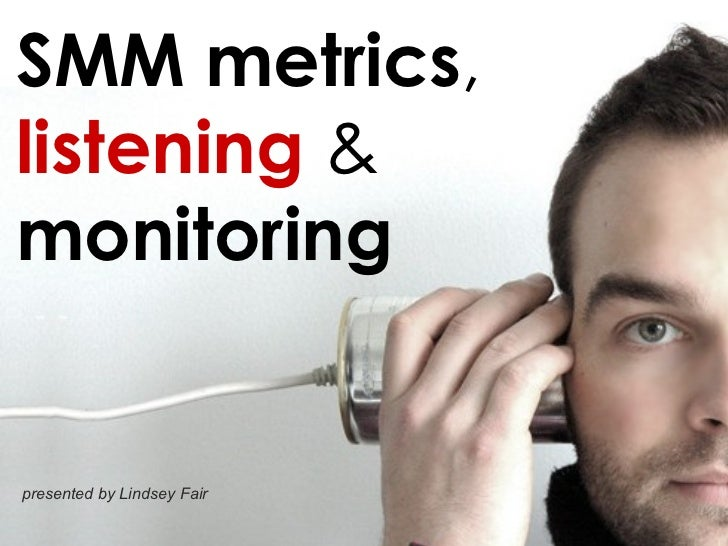 SMM  metrics ,   listening   &   monitoring   presented by Lindsey Fair