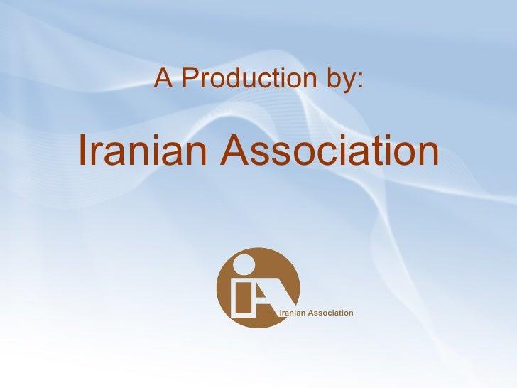 A Production by: Iranian Association