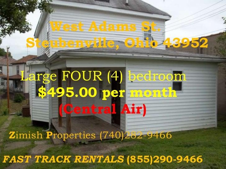West Adams St.<br />     Steubenville, Ohio 43952<br />Large FOUR (4) bedroom   <br />$495.00 per month<br />            (...