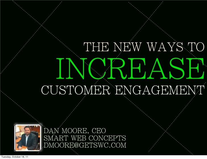 THE NEW WAYS TO                            INCREASE                          CUSTOMER ENGAGEMENT                          ...