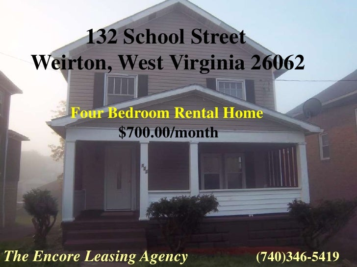 132 School Street   Weirton, West Virginia 26062         Four Bedroom Rental Home               $700.00/monthThe Encore Le...