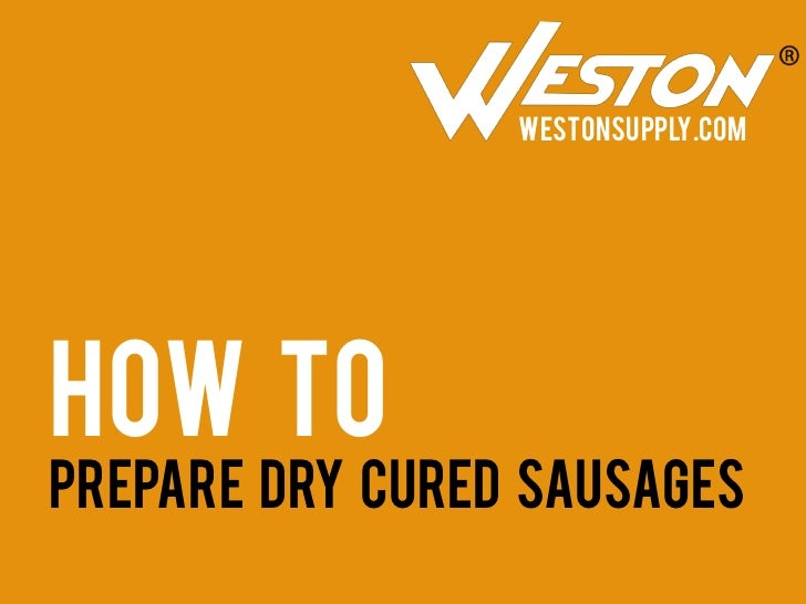 WestonSupply.comHow ToPrepare Dry Cured Sausages