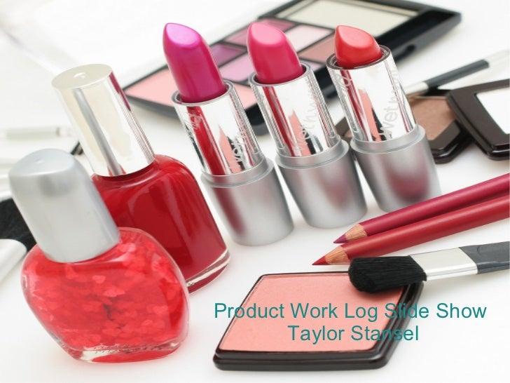 Product Work Log Slide Show       Taylor Stansel