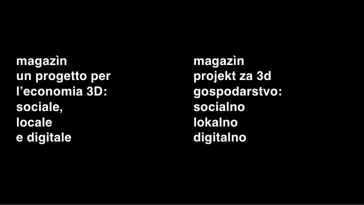magazìn           magazìnun progetto per   projekt za 3dl'economia 3D:    gospodarstvo:sociale,          socialnolocale   ...