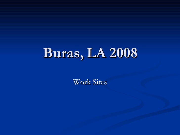 Buras, LA 2008 Work Sites