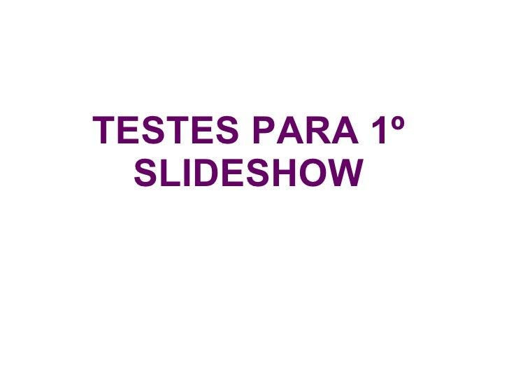 TESTES PARA 1º SLIDESHOW