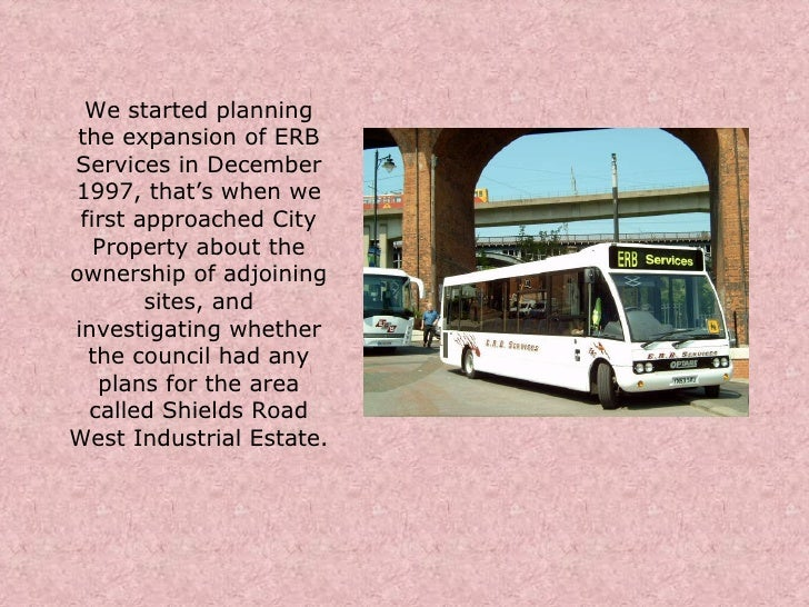 We started planning the expansion of ERB Services in December 1997, that's when we first approached City Property about th...
