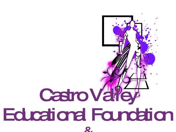 Castro Valley Educational Foundation   &