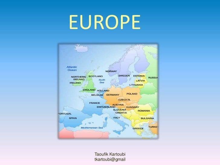 EUROPE<br />Taoufik Kartoubi <br />tkartoubi@gmail<br />