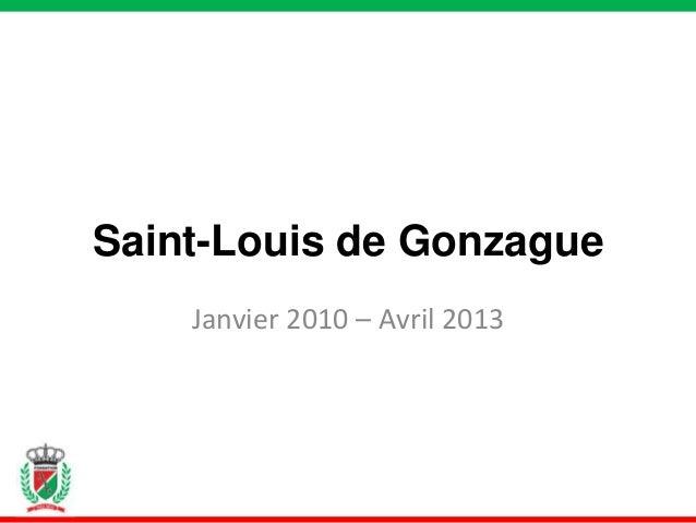 Saint-Louis de Gonzague    Janvier 2010 – Avril 2013