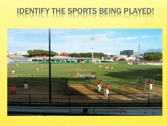 IDENTIFY THE SPORTS BEING PLAYED!
