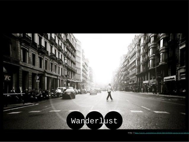 http-//www.flickr.com/photos/d2k6/5047947055/sizes/o/in/photos Wanderlust