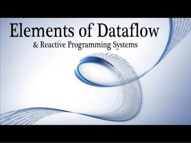 Elements of Dataflow and Reactive Programming Systems