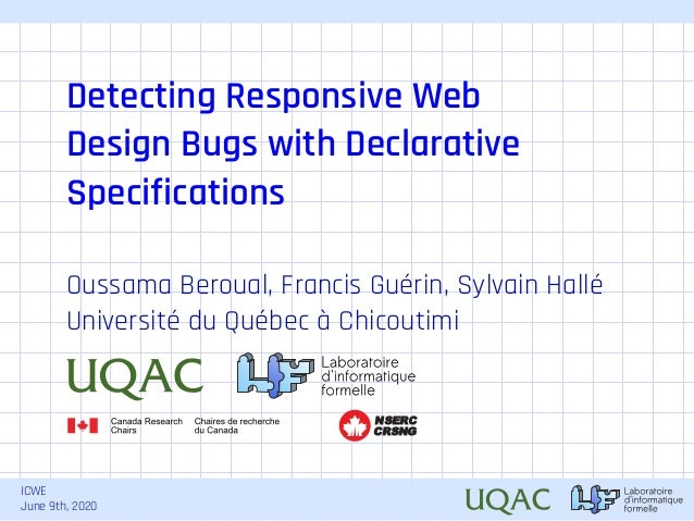 ICWE June 9th, 2020 Detecting Responsive Web Design Bugs with Declarative Specifications Oussama Beroual, Francis Guérin, ...