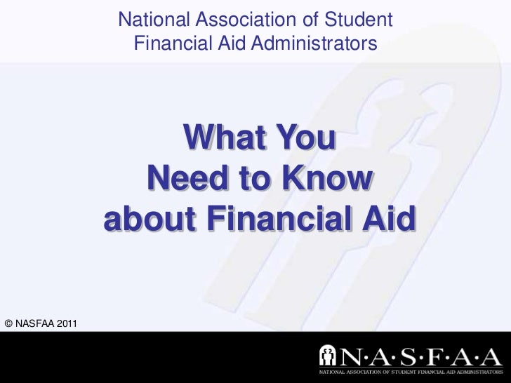 National Association of Student                 Financial Aid Administrators                    What You                  ...