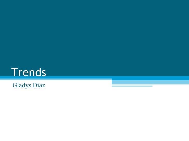 Trends Gladys Diaz
