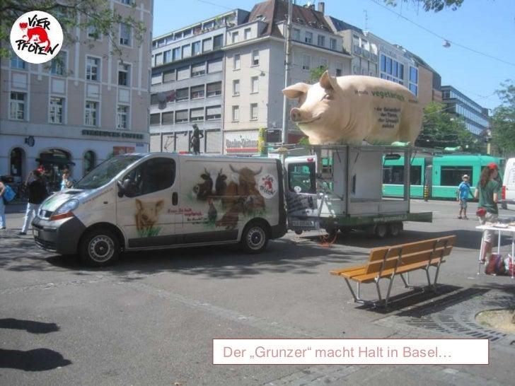 """Der """"Grunzer"""" macht Halt in Basel…<br />"""