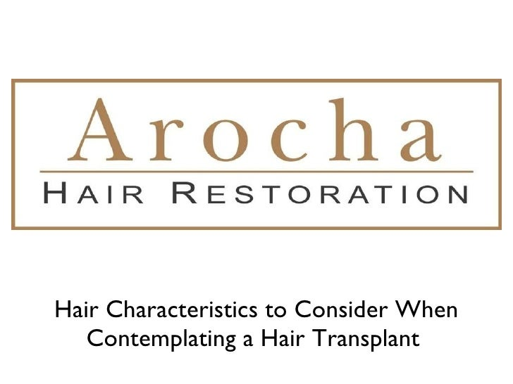 Hair Characteristics to Consider When Contemplating a Hair Transplant