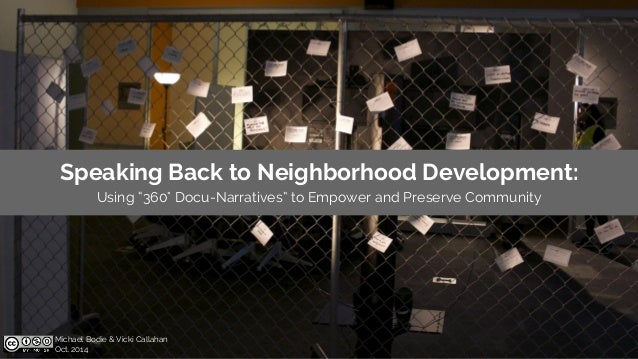 "Speaking Back to Neighborhood Development:  Using ""360° Docu-Narratives"" to Empower and Preserve Community  Michael Bodie ..."