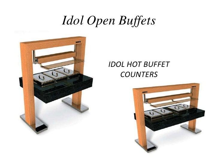 IdolOpen Buffets<br />IDOL HOT BUFFET COUNTERS<br />