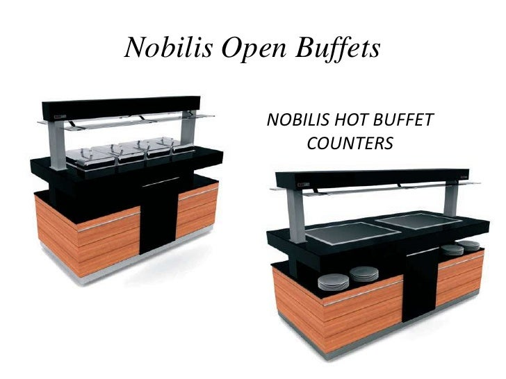 NobilisOpen Buffets<br />NOBILIS HOT BUFFET COUNTERS<br />