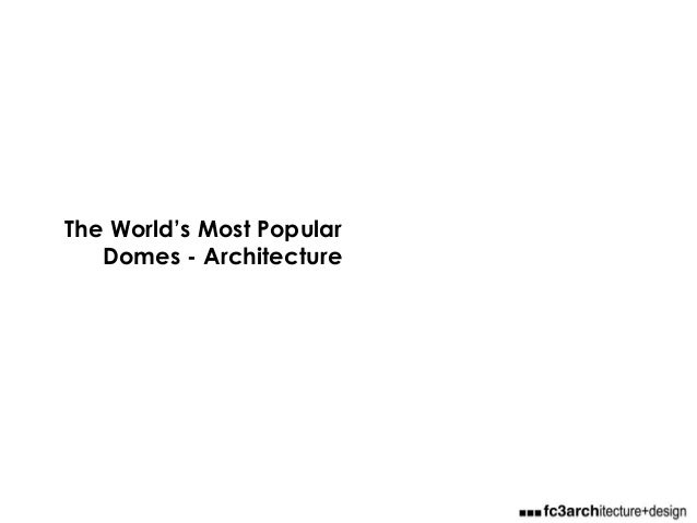 The World's Most Popular Domes - Architecture