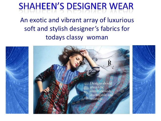 An exotic and vibrant array of luxurious soft and stylish designer's fabrics for         todays classy woman