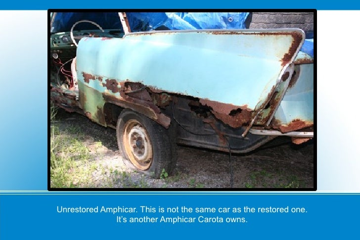 Unrestored Amphicar. This is not the same car as the restored one. It's another Amphicar Carota owns.