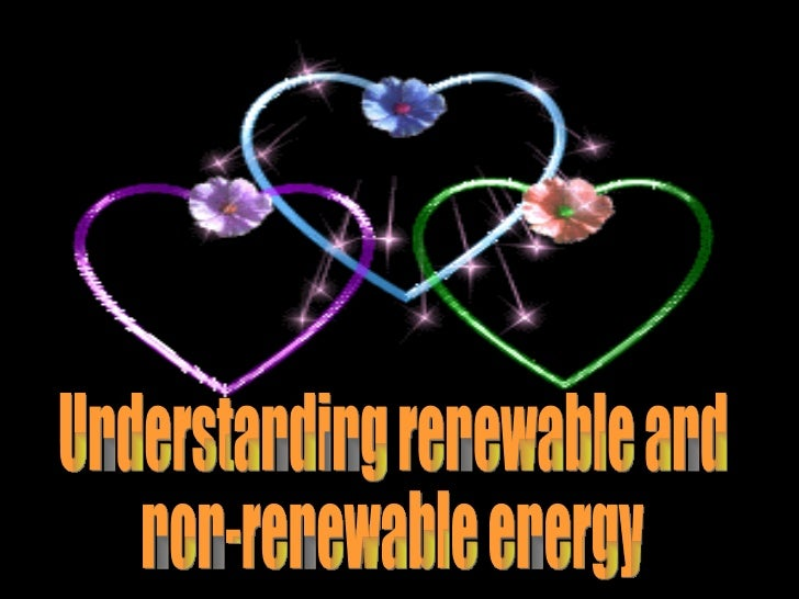 Understanding renewable and non-renewable energy